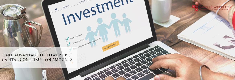 Take Advantage Of Lower EB-5 Capital Contribution Amounts
