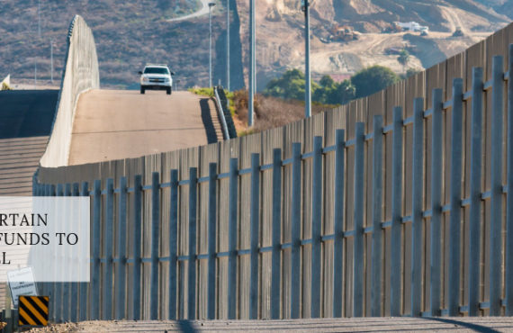 Department of Defense Funds Cannot Used to Build Border Wall