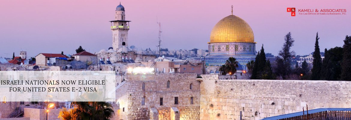 E-2 Visa Now Available For Israeli Nationals