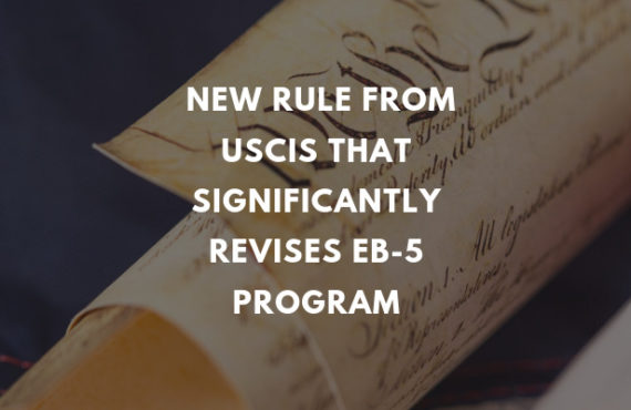 Eb-5 Program Revised Significantly from USCIS New Rule