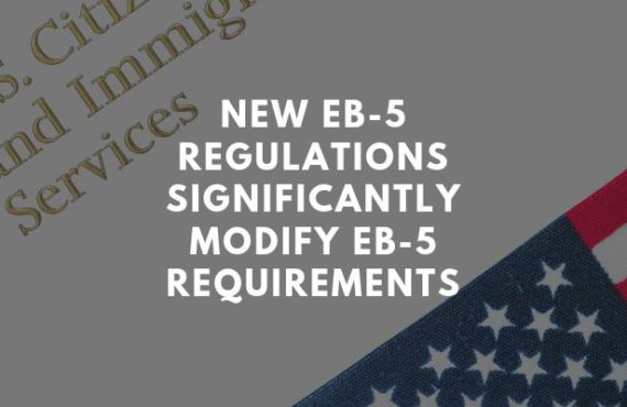 New Eb-5 Regulations May Modify Eb-5 Requirements