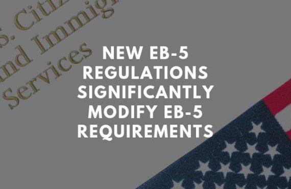 New Eb-5 Regulations May Modify Eb-5 Requirements
