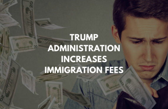 Trump Administration Increases Immigration Filing Fees