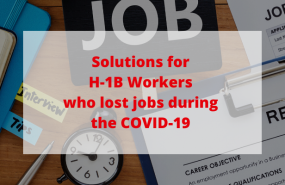 Solutions for H-1B Workers who lost jobs during the COVID-19 Pandemic