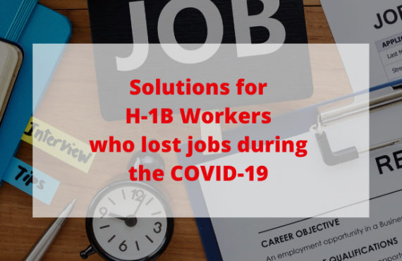 Solutions for H-1B Workers Who Lost Jobs during the Pandemic